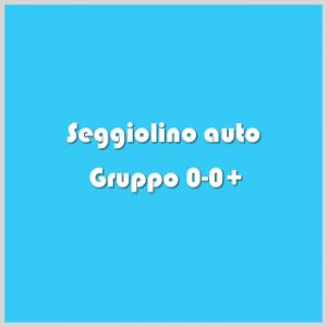 seggiolino auto Gruppo 0-0+